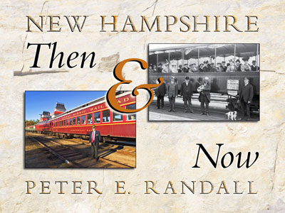 New Hampshire Then and Now, Peter Randall
